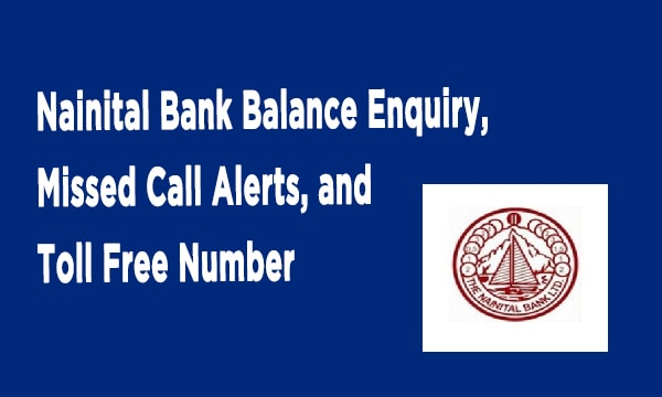 Nainital Bank Balance Enquiry, Missed Call Alerts, and Toll Free Number